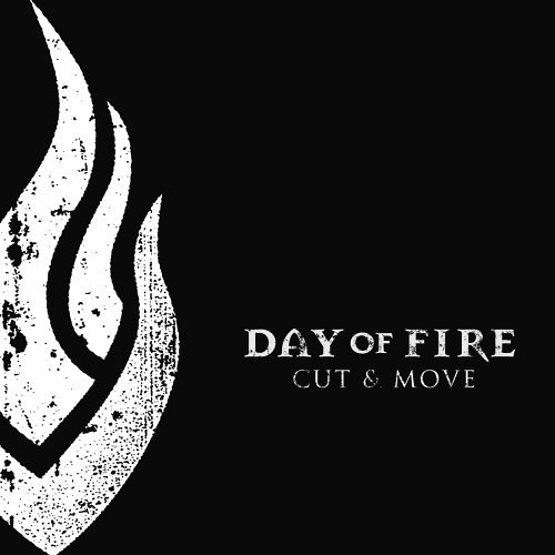 Day Of Fire Cut & Move