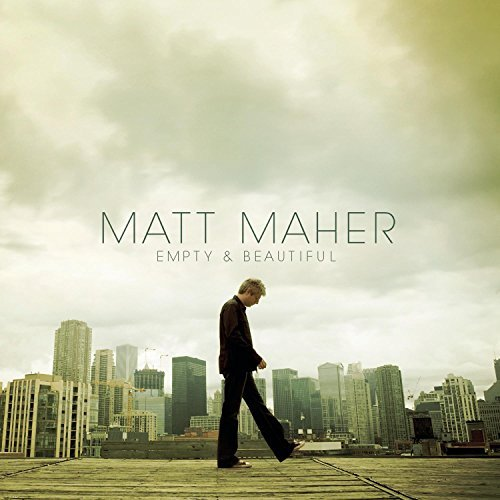 Matt Maher Empty & Beautiful