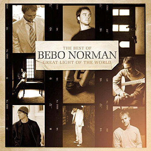 Bebo Norman Great Light Of The World Best