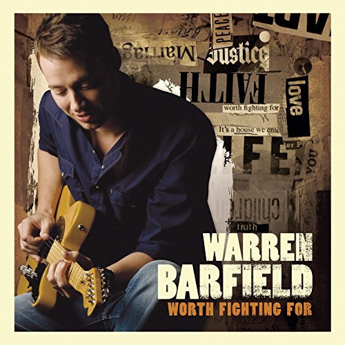Warren Barfield Worth Fighting For