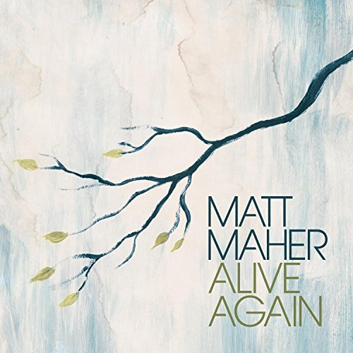 Matt Maher Alive Again