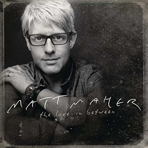 Matt Maher Love In Between