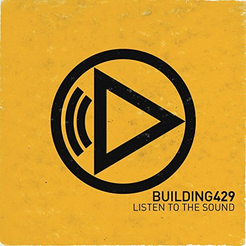 Building 429 Listen To The Sound