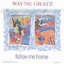 Wayne Gratz Follow Me Home