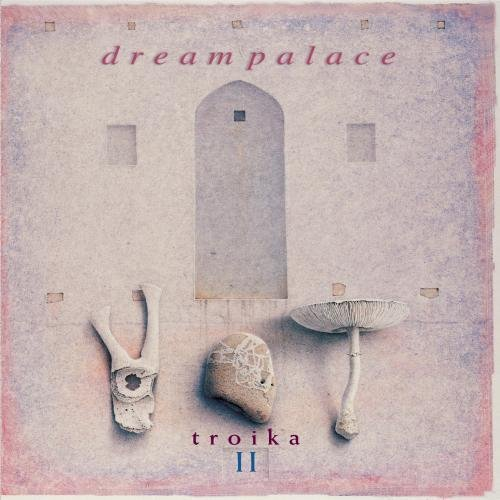 Troika Dream Palace Music By David Arkenstone