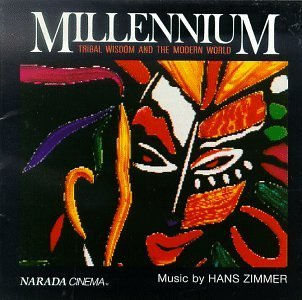 Millennium Tribal Wisdom & The Modern Wor Music By Hans Zimmer