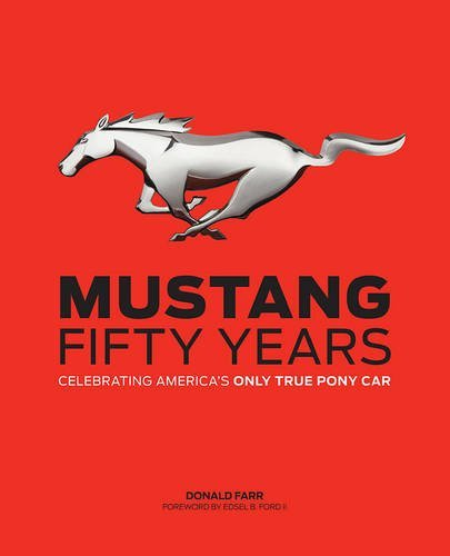 Donald Farr Mustang Fifty Years Celebrating America's Only True Pony