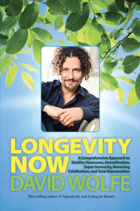 David Wolfe Longevity Now A Comprehensive Approach To Healthy Hormones Det
