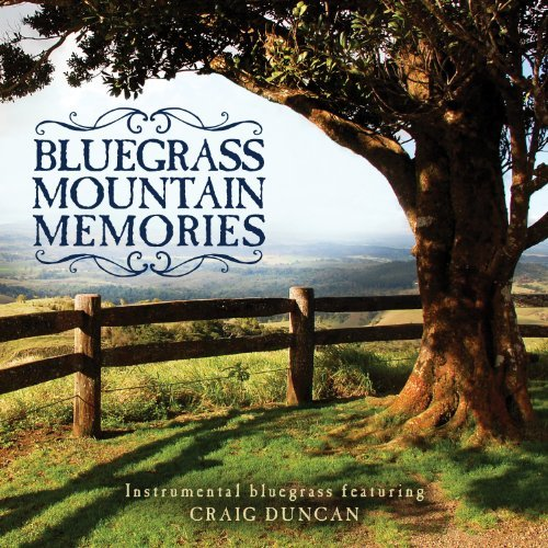 Craig Duncan Bluegrass Mountain Memories I