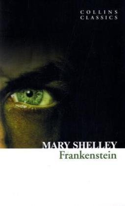 Mary Shelley Frankenstein (collins Classics)