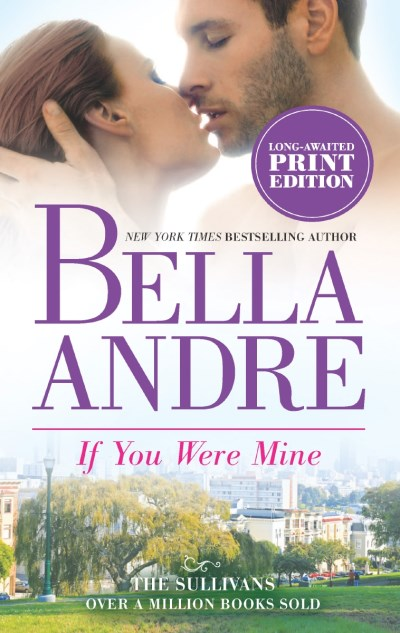 Bella Andre If You Were Mine