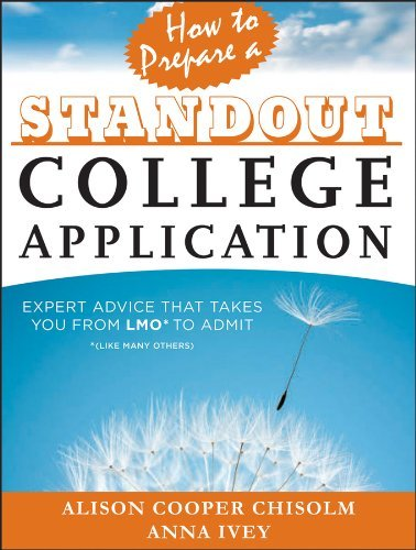 Alison Cooper Chisolm How To Prepare A Standout College Application Expert Advice That Takes You From Lmo* (*like Man