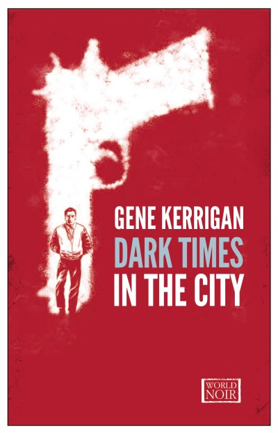 Gene Kerrigan Dark Times In The City