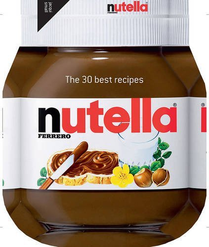 Johana Amsilli Nutella The 30 Best Recipes Top Bound