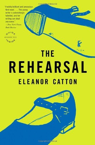 Eleanor Catton The Rehearsal