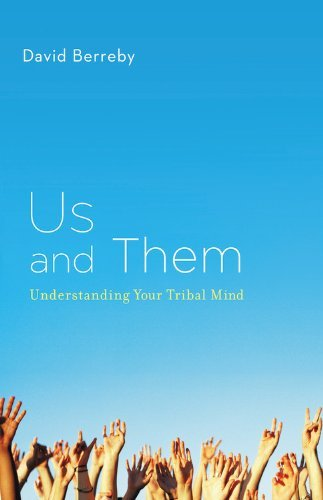 David Berreby Us And Them Understanding Your Tribal Mind