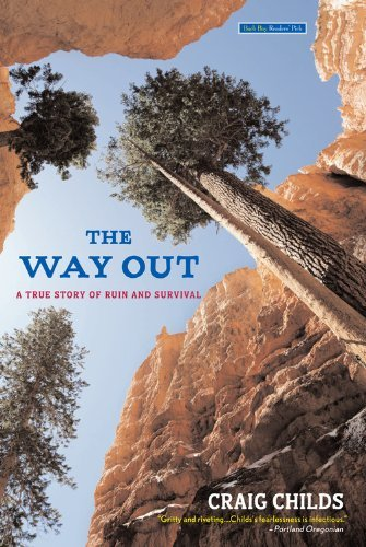 Craig Childs The Way Out A True Story Of Ruin And Survival