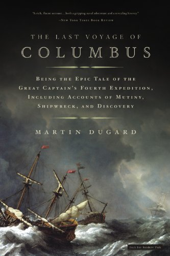 Martin Dugard The Last Voyage Of Columbus Being The Epic Tale Of The Great Captain's Fourth