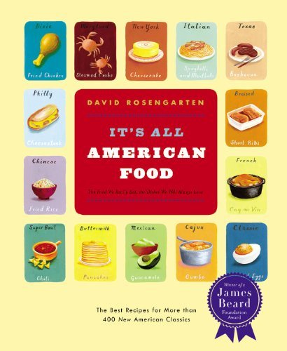 David Rosengarten It's All American Food The Best Recipes For More Than 400 New American C