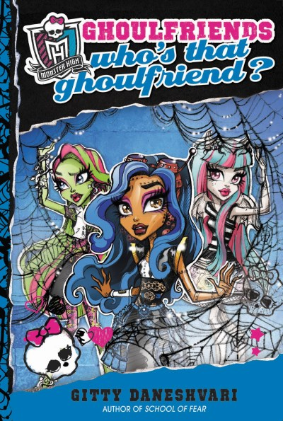 Gitty Daneshvari Monster High Who's That Ghoulfriend?