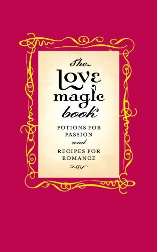 Gillian Kemp The Love Magic Book Potions For Passion And Recipes For Romance