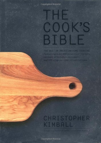 Christopher Kimball The Cook's Bible The Best Of American Home Cooking