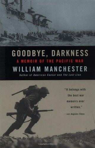 William Manchester Goodbye Darkness A Memoir Of The Pacific War