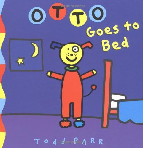 Todd Parr Otto Goes To Bed