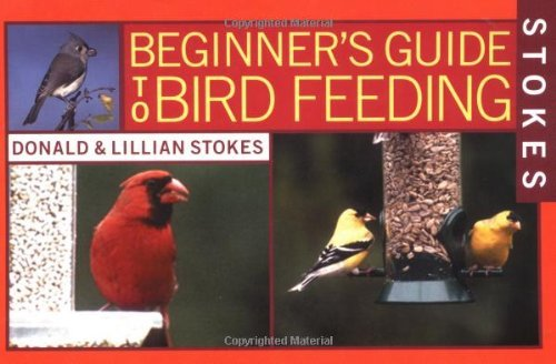 Donald Stokes Stokes Beginner's Guides To Bird Feeding
