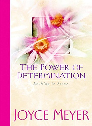 Joyce Meyer The Power Of Determination Looking To Jesus