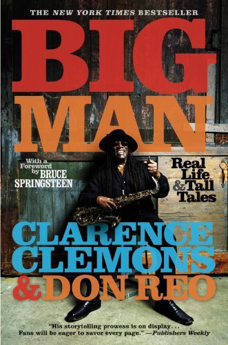 Clarence Clemons Big Man Real Life & Tall Tales