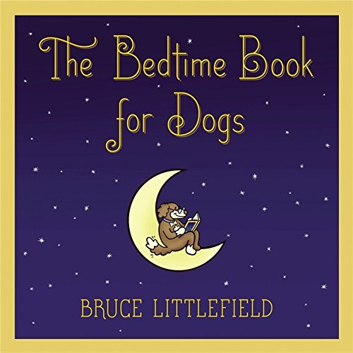 Bruce Littlefield Bedtime Book For Dogs The