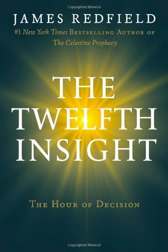 James Redfield The Twelfth Insight The Hour Of Decision