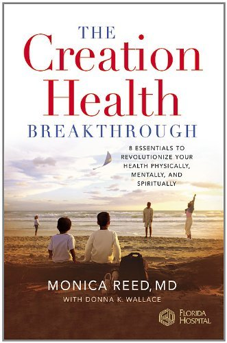 Monica Reed Md The Creation Health Breakthrough 8 Essentials To Revolutionize Your Health Physica