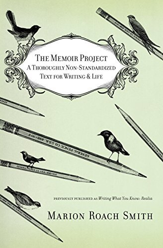 Marion Roach Smith The Memoir Project A Thoroughly Non Standardized Text For Writing &