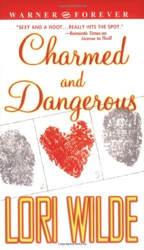 Lori Wilde Charmed And Dangerous
