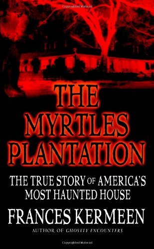Frances Kermeen The Myrtles Plantation The True Story Of America's Most Haunted House