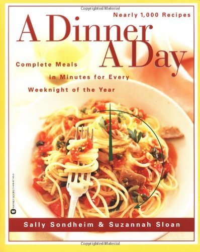 Sally Sondheim A Dinner A Day Complete Meals In Minutes For Every Weeknight Of
