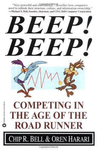 Chip R. Bell Beep! Beep! Competing In The Age Of The Road Runner
