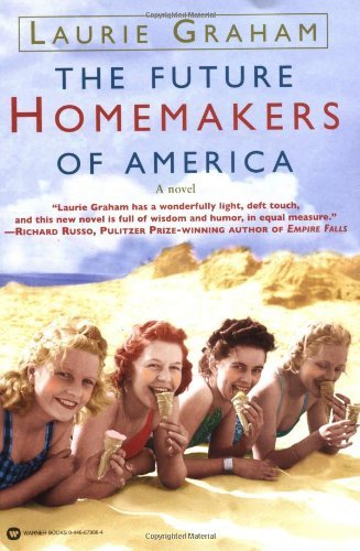 Laurie Graham The Future Homemakers Of America Warner Books
