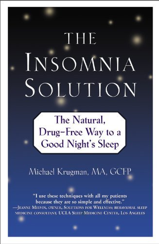 Michael Krugman The Insomnia Solution The Natural Drug Free Way To A Good Night's Slee