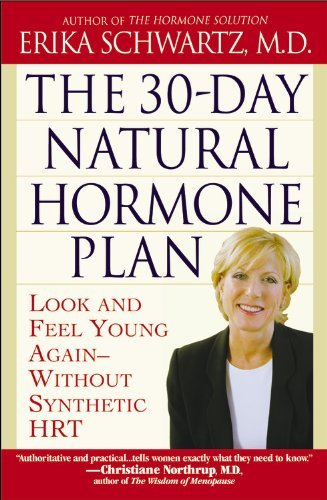Erika Schwartz The 30 Day Natural Hormone Plan Look And Feel Young Again Without Synthetic Hrt