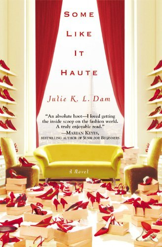 Julie K. L. Dam Some Like It Haute