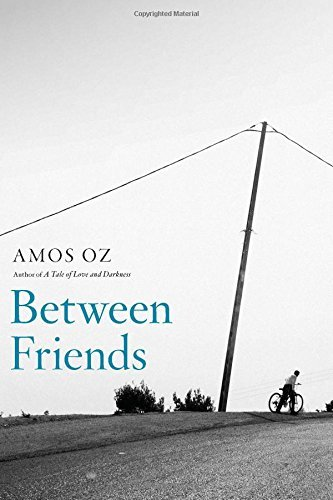 Amos Oz Between Friends