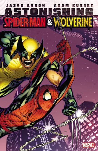 Jason Aaron Astonishing Spider Man & Wolverine