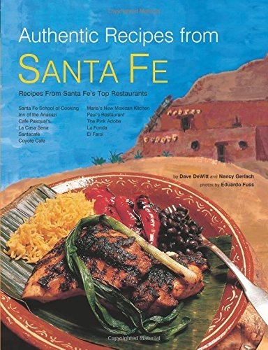 Dave Dewitt Authentic Recipes From Santa Fe