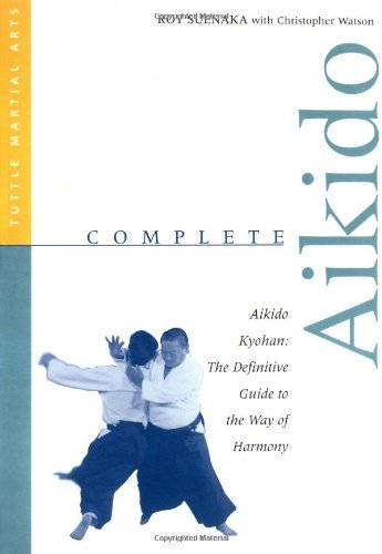 Roy Suenaka Complete Aikido Aikido Kyohan The Definitive Guide To The Way Of Original