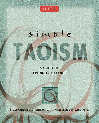C. Alexander Simpkins Simple Taoism A Guide To Living In Balance Original