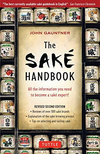 John Gauntner The Sake Handbook All The Information You Need To Become A Sake Exp Edition Second