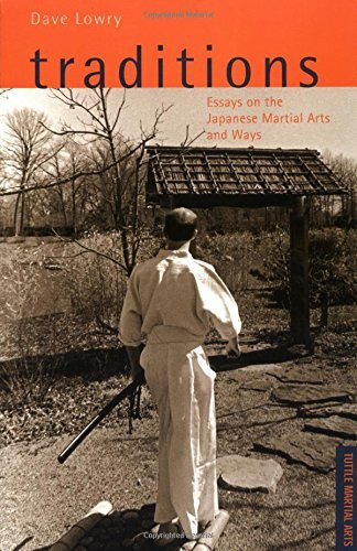 Dave Lowry Traditions Essays On The Japanese Martial Arts And Ways